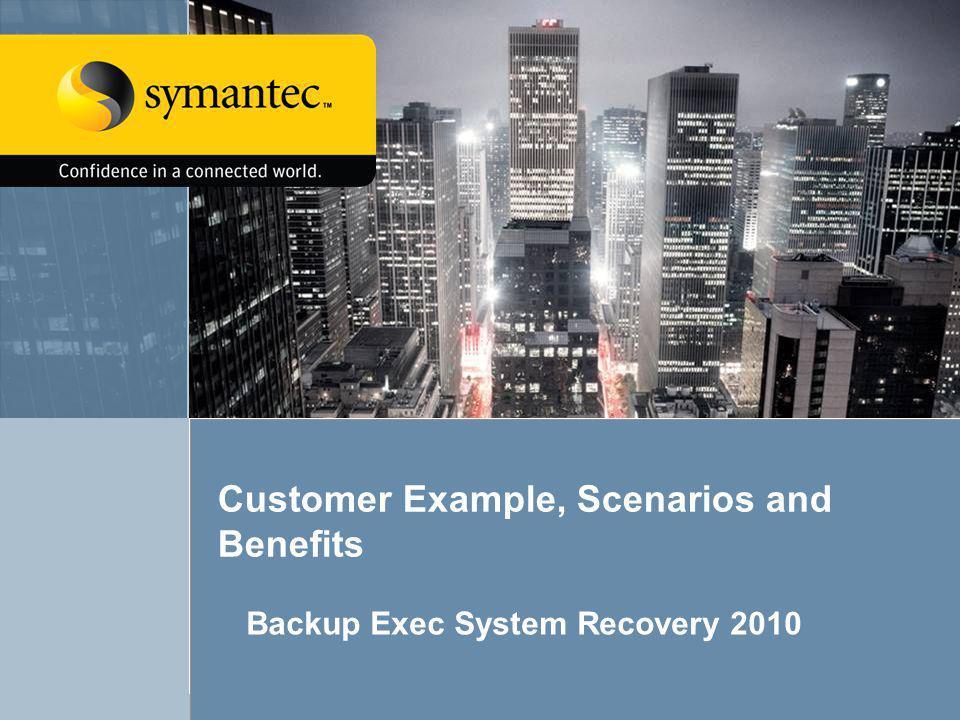 Customer Example, Scenarios and Benefits