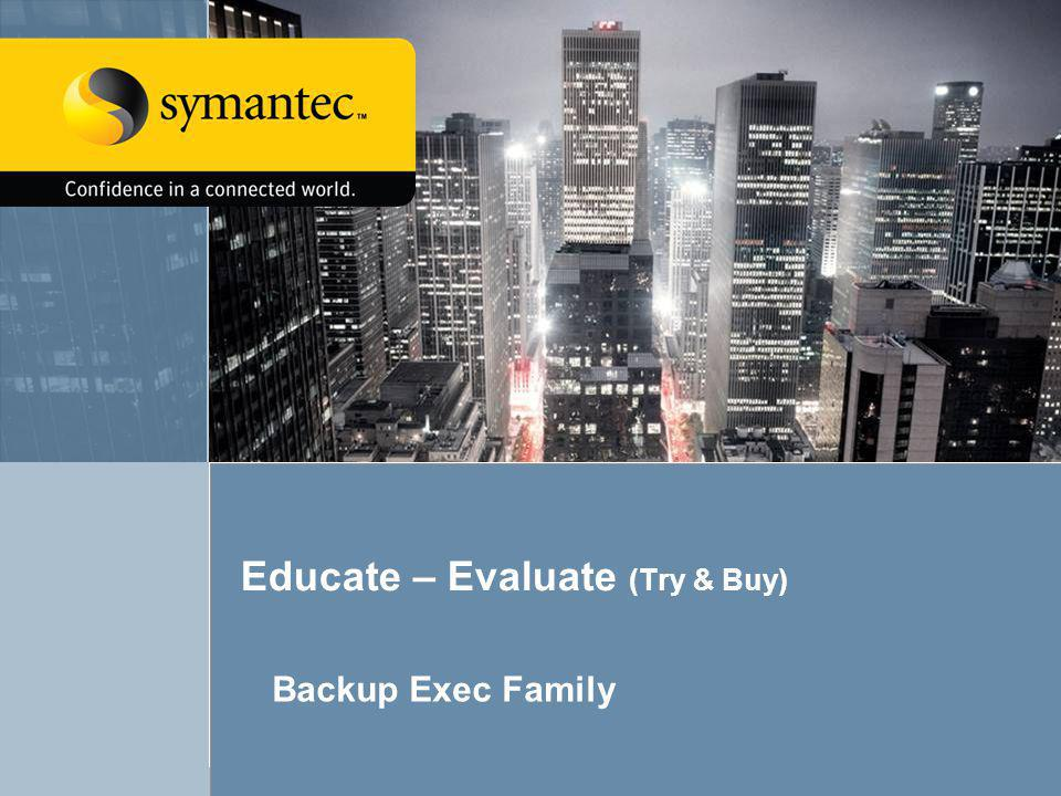Educate – Evaluate (Try & Buy)