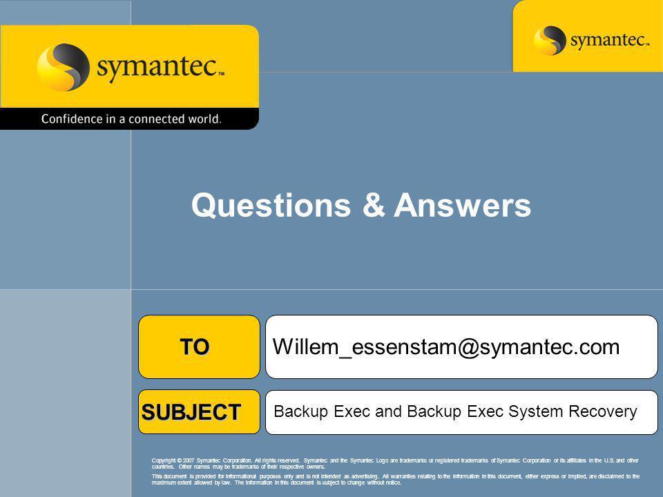 Questions & Answers TO Willem_essenstam@symantec.com SUBJECT