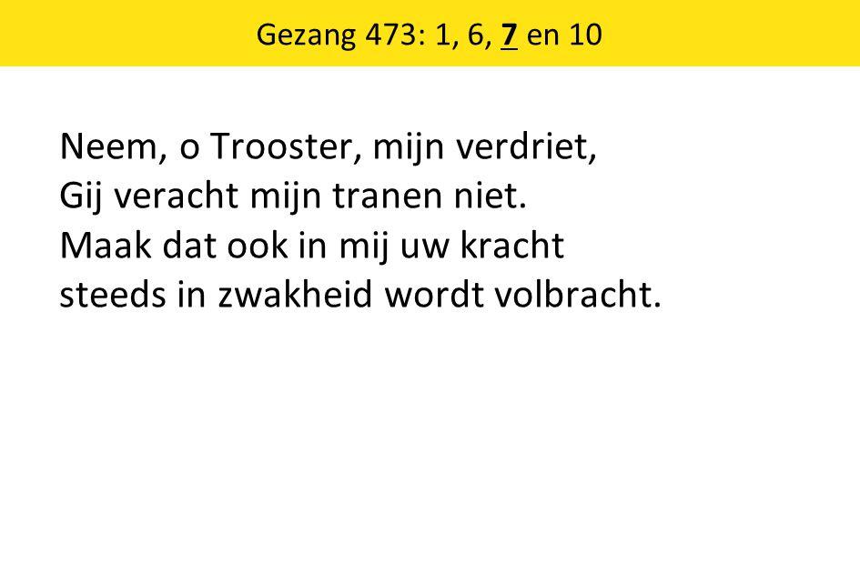 Gezang 473: 1, 6, 7 en 10