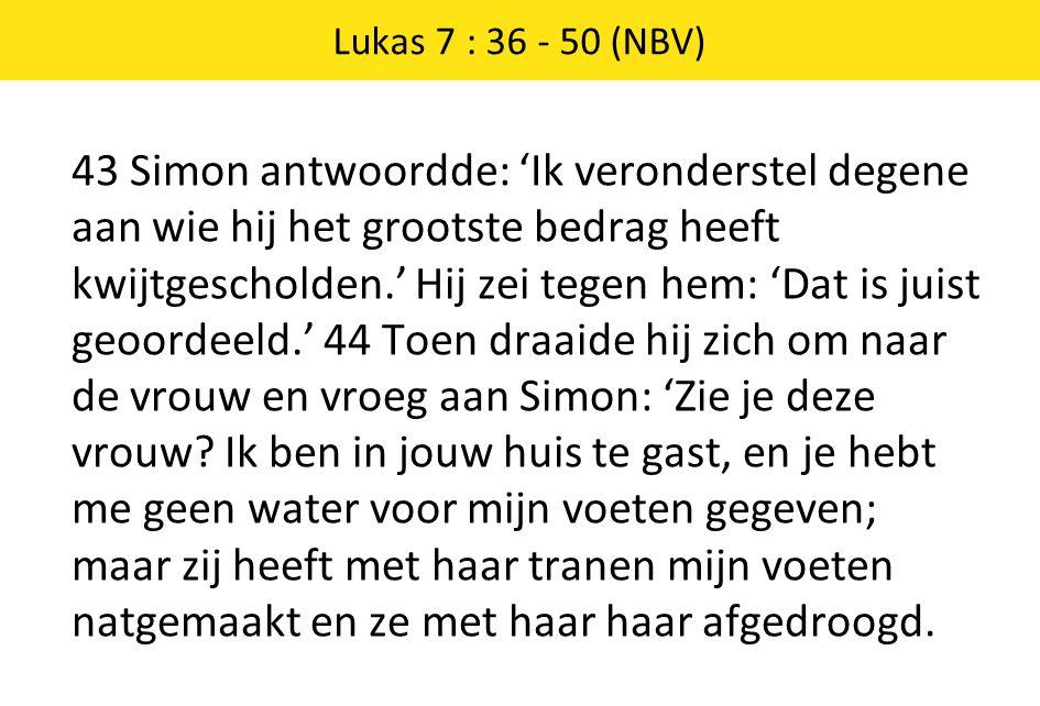 Lukas 7 : 36 - 50 (NBV)