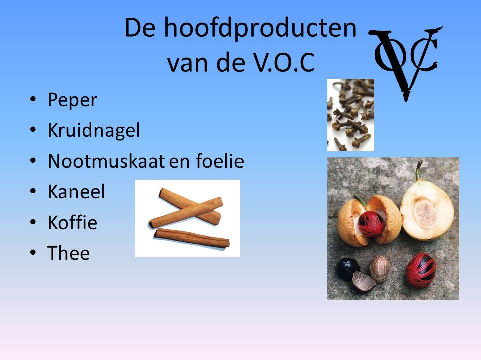 De hoofdproducten van de V.O.C