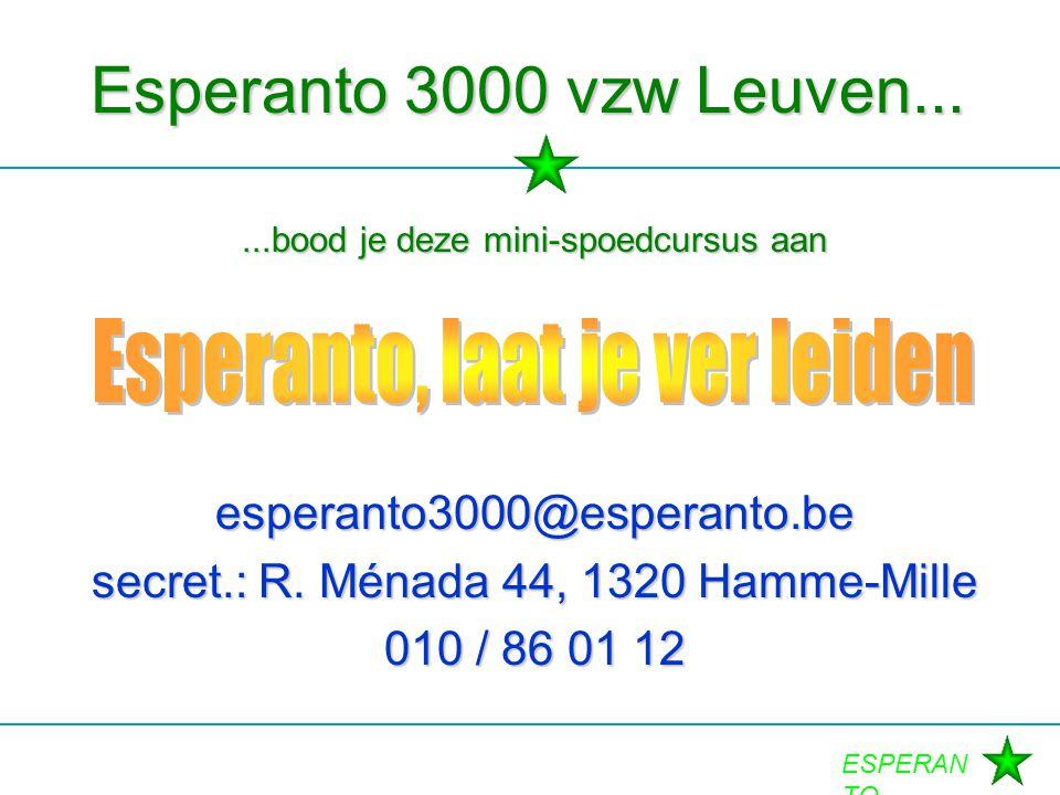 Esperanto 3000 vzw Leuven... Esperanto, laat je ver leiden