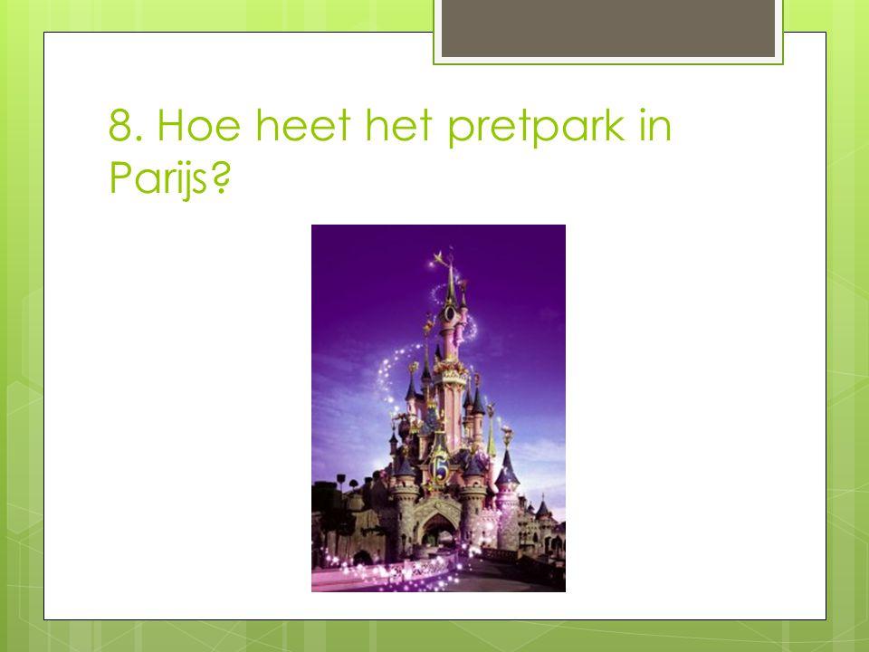 8. Hoe heet het pretpark in Parijs