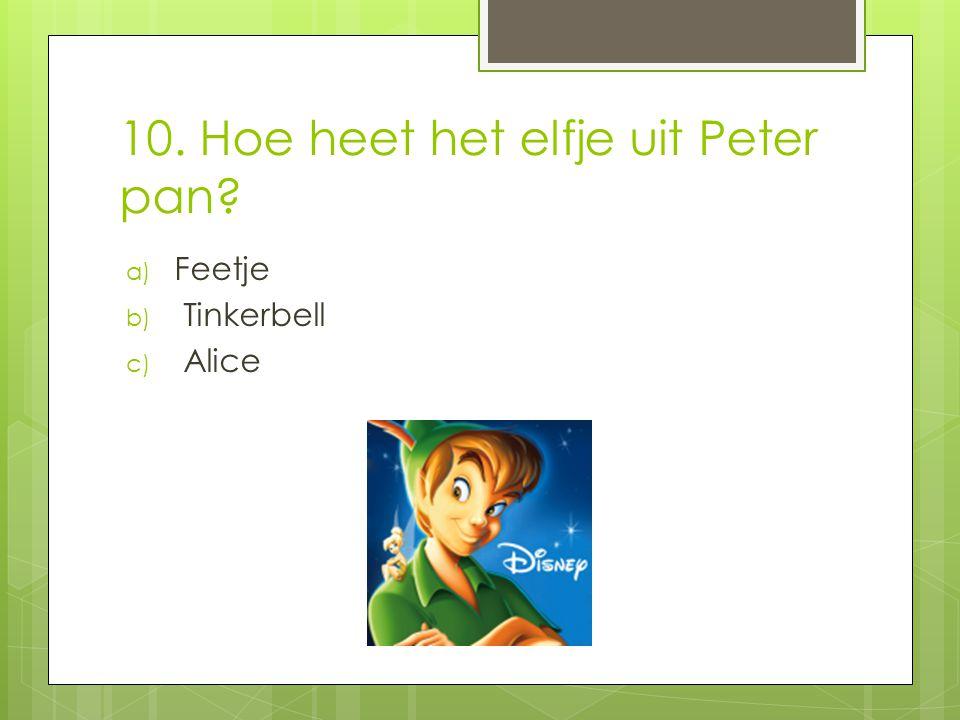 10. Hoe heet het elfje uit Peter pan