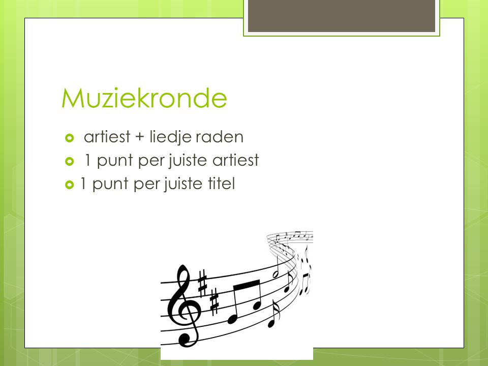 Muziekronde artiest + liedje raden 1 punt per juiste artiest