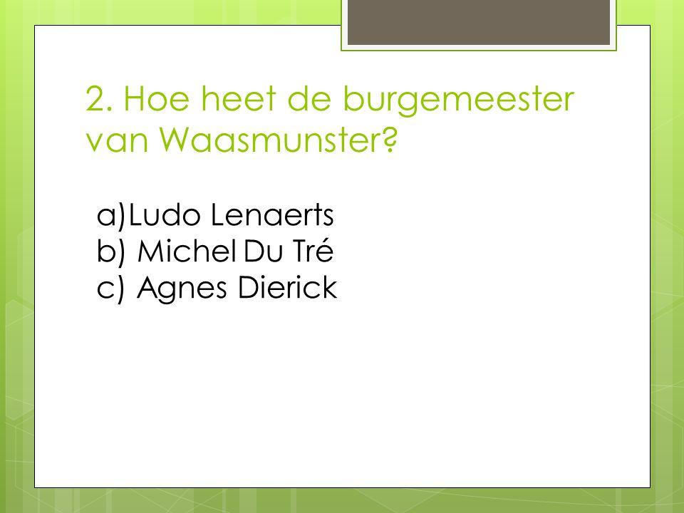 2. Hoe heet de burgemeester van Waasmunster