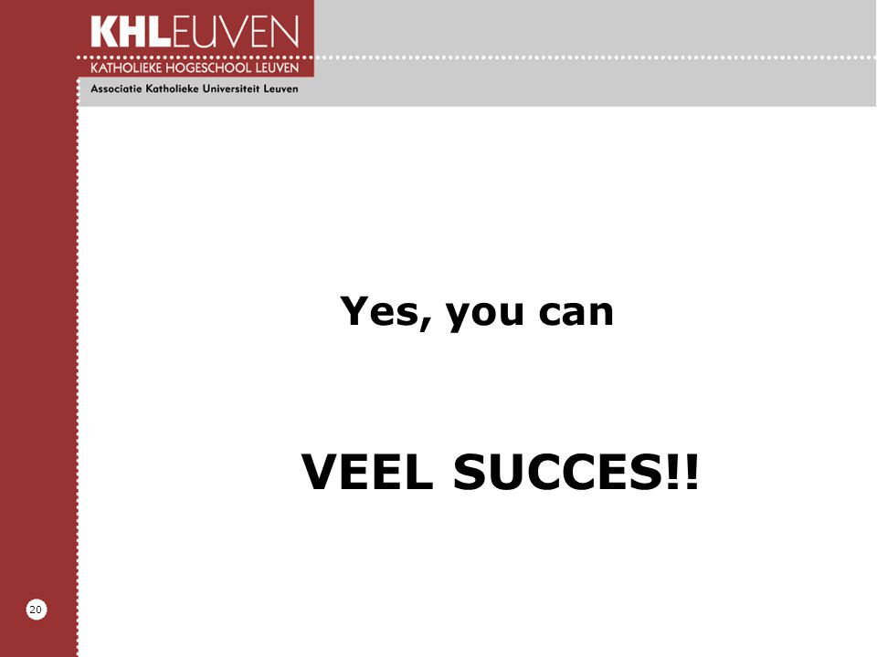 Yes, you can VEEL SUCCES!!