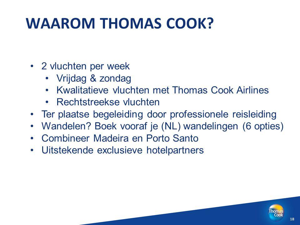 WAAROM THOMAS COOK 2 vluchten per week Vrijdag & zondag