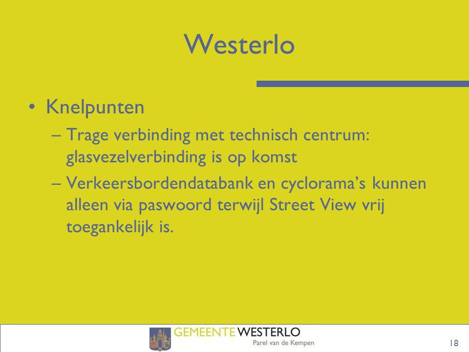Westerlo Knelpunten. Trage verbinding met technisch centrum: glasvezelverbinding is op komst.