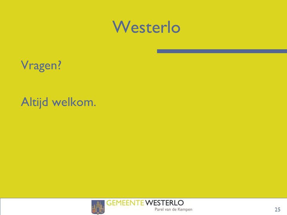 Westerlo Vragen Altijd welkom.