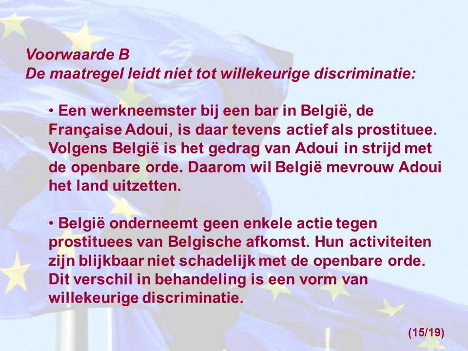 De maatregel leidt niet tot willekeurige discriminatie: