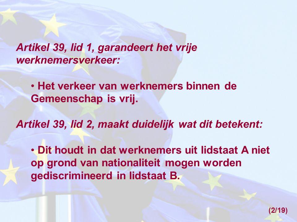 Artikel 39, lid 1, garandeert het vrije werknemersverkeer: