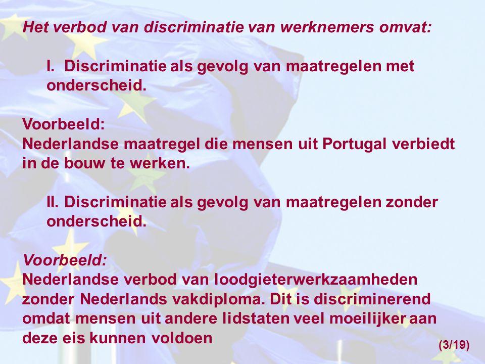 Het verbod van discriminatie van werknemers omvat: