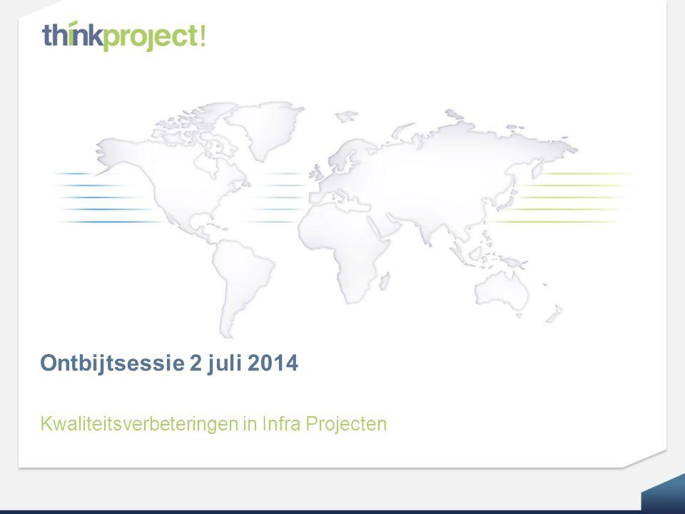 Ontbijtsessie 2 juli 2014 Kwaliteitsverbeteringen in Infra Projecten