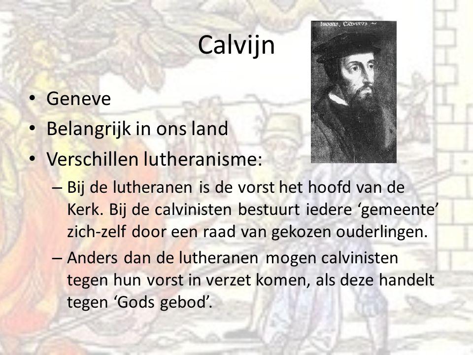 Calvijn Geneve Belangrijk in ons land Verschillen lutheranisme: