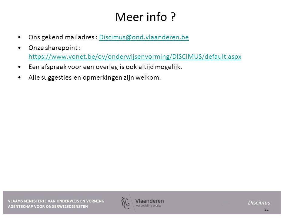 Meer info Ons gekend mailadres : Discimus@ond.vlaanderen.be