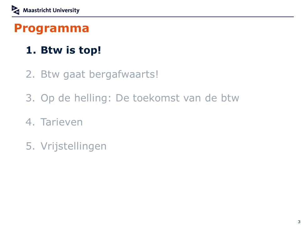 Programma Btw is top! Btw gaat bergafwaarts!