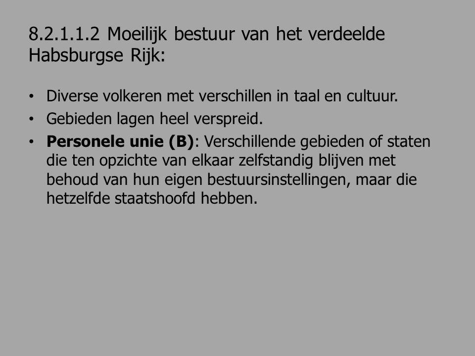8.2.1.1.2 Moeilijk bestuur van het verdeelde Habsburgse Rijk: