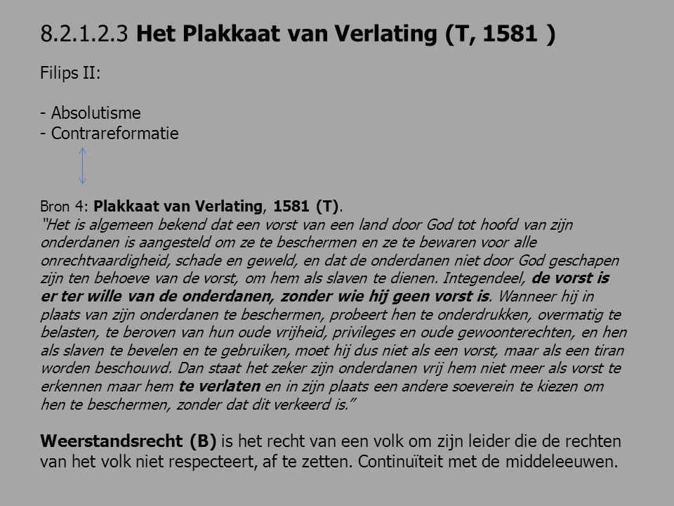8.2.1.2.3 Het Plakkaat van Verlating (T, 1581 )