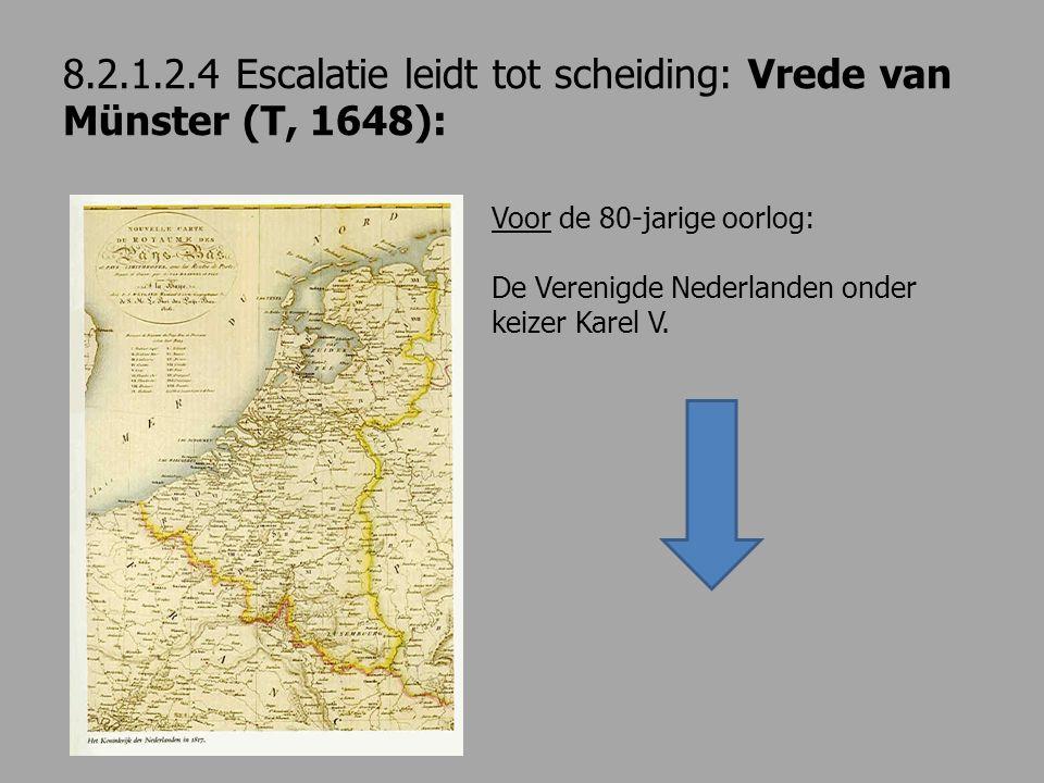 8.2.1.2.4 Escalatie leidt tot scheiding: Vrede van Münster (T, 1648):