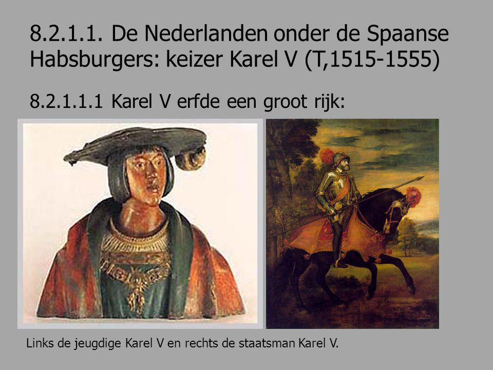 8.2.1.1. De Nederlanden onder de Spaanse Habsburgers: keizer Karel V (T,1515-1555)