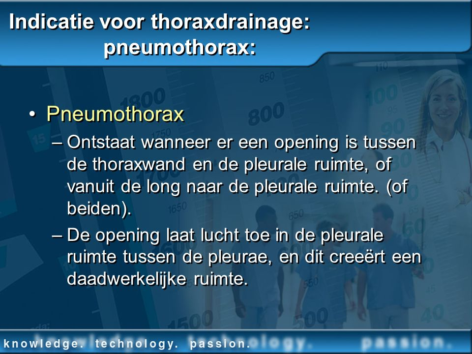 Indicatie voor thoraxdrainage: pneumothorax: