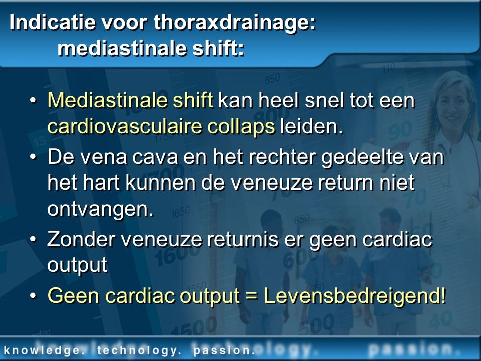 Indicatie voor thoraxdrainage: mediastinale shift: