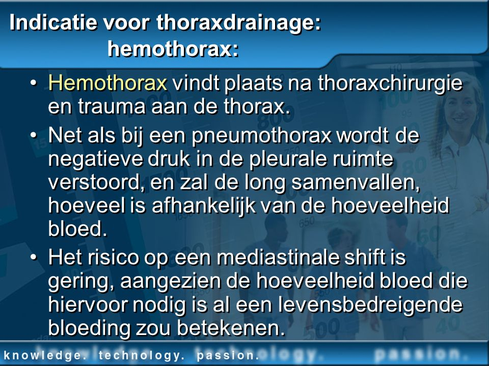 Indicatie voor thoraxdrainage: hemothorax: