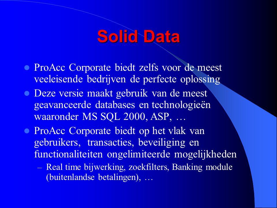 Solid Data ProAcc Corporate biedt zelfs voor de meest veeleisende bedrijven de perfecte oplossing.