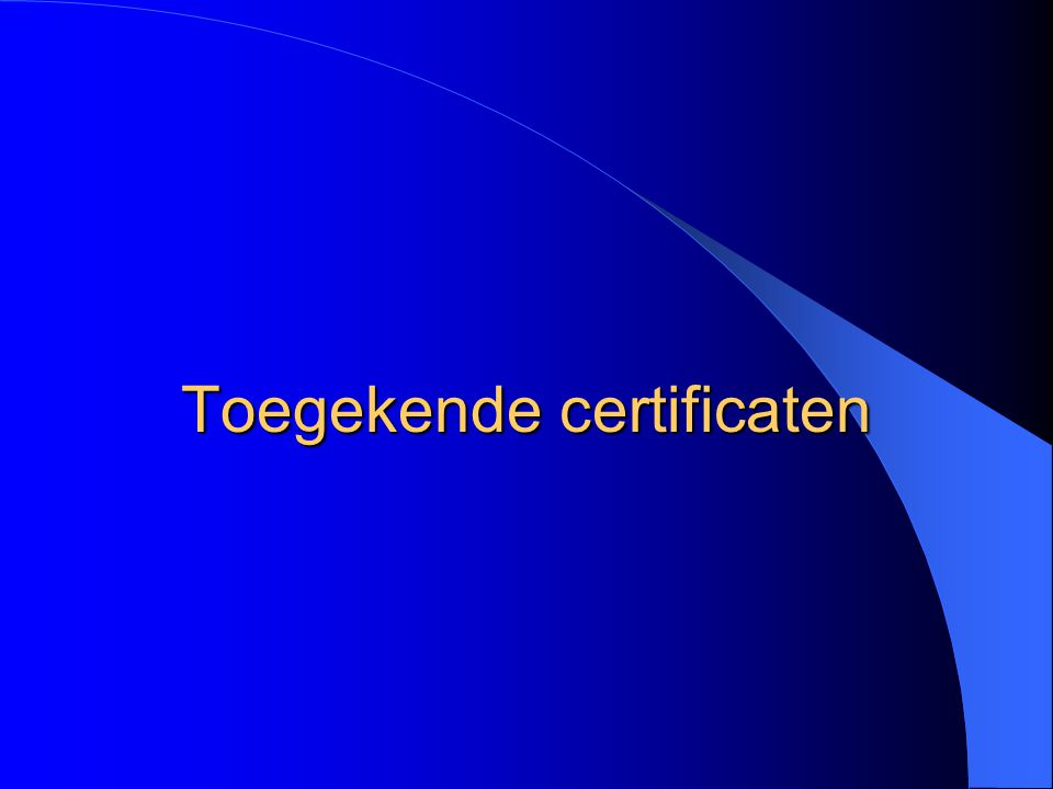 Toegekende certificaten