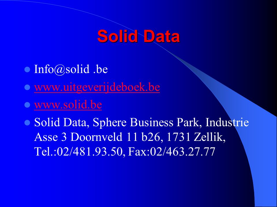 Solid Data Info@solid .be www.uitgeverijdeboek.be www.solid.be