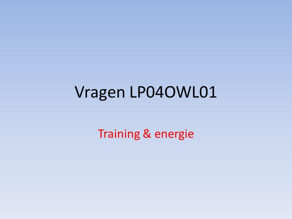 Vragen LP04OWL01 Training & energie