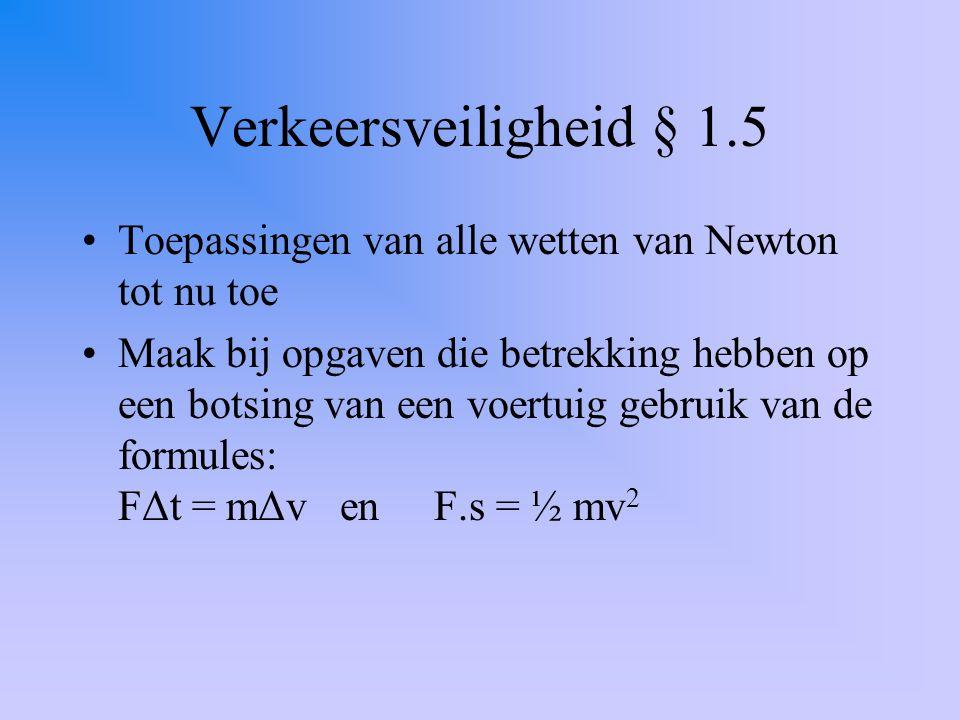 Verkeersveiligheid § 1.5 Toepassingen van alle wetten van Newton tot nu toe.