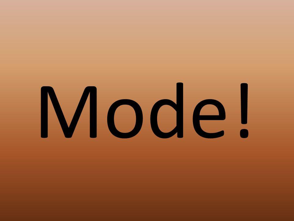 Mode!