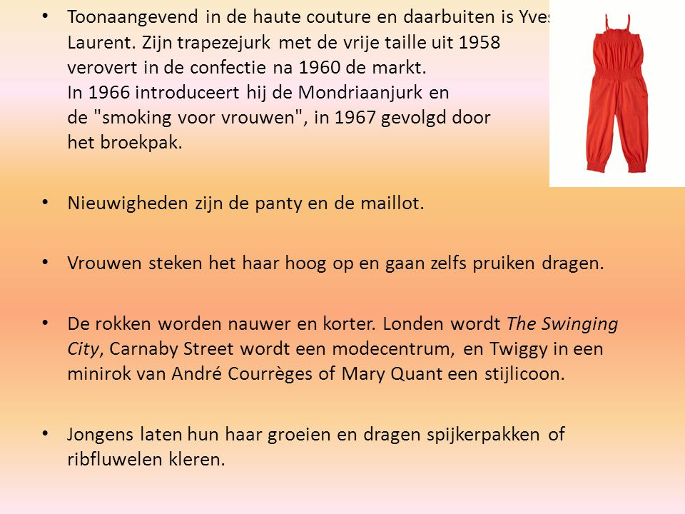 Toonaangevend in de haute couture en daarbuiten is Yves Saint Laurent