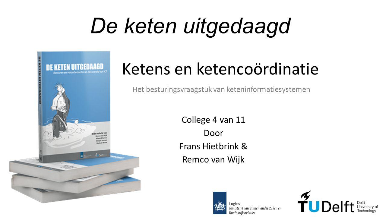 College 4 van 11 Door Frans Hietbrink & Remco van Wijk
