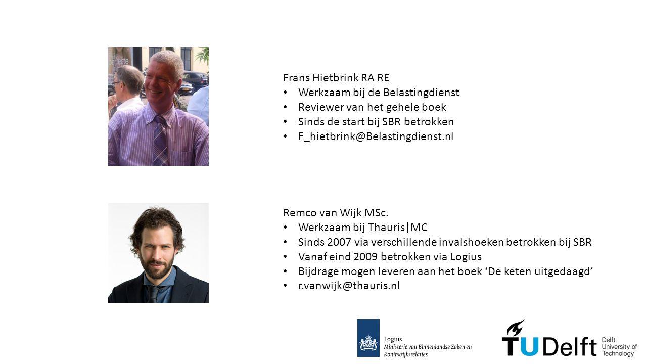 Frans Hietbrink RA RE Werkzaam bij de Belastingdienst. Reviewer van het gehele boek. Sinds de start bij SBR betrokken.