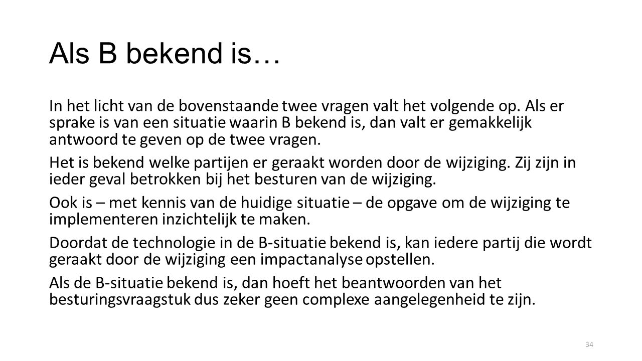 Als B bekend is…