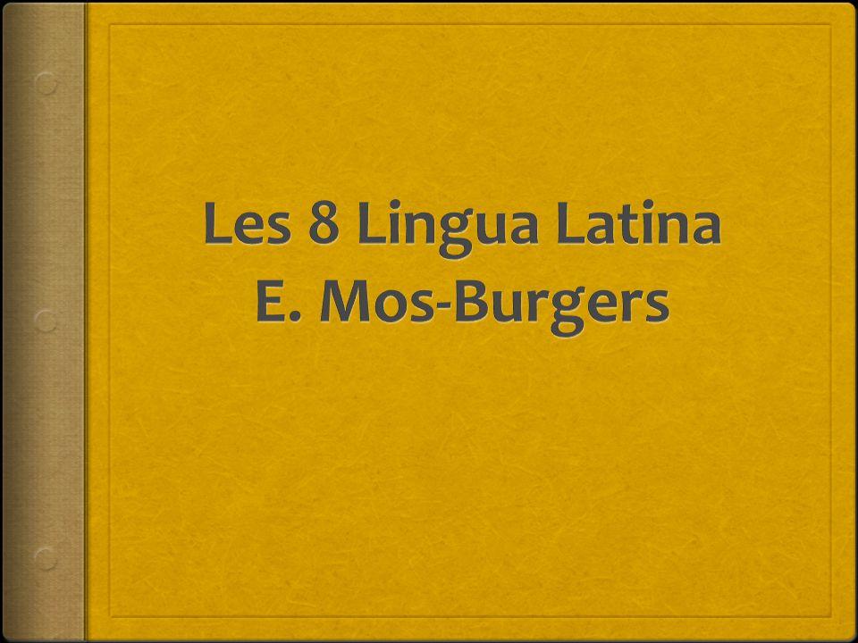 Les 8 Lingua Latina E. Mos-Burgers