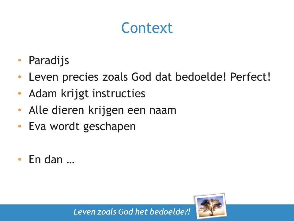 Context Paradijs Leven precies zoals God dat bedoelde! Perfect!