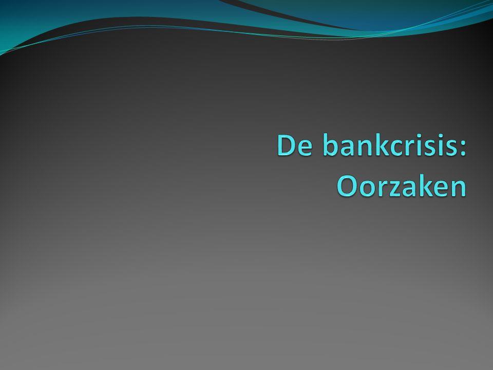 De bankcrisis: Oorzaken