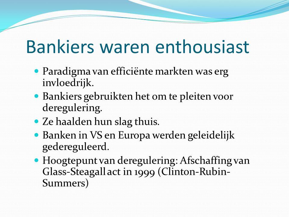 Bankiers waren enthousiast