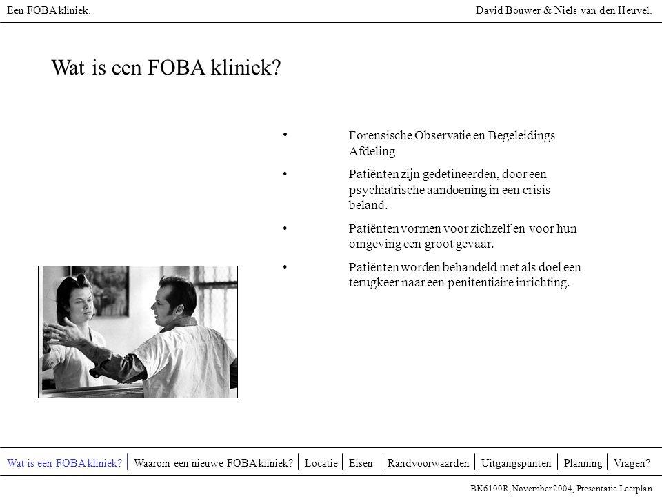 Een FOBA kliniek. David Bouwer & Niels van den Heuvel. Wat is een FOBA kliniek Forensische Observatie en Begeleidings Afdeling.