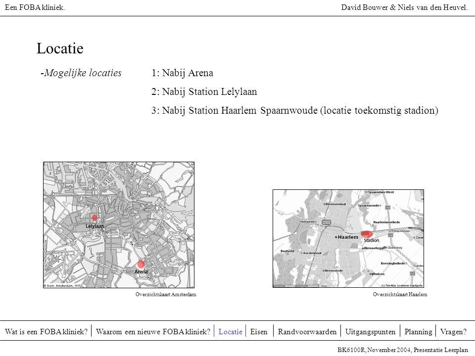 Locatie -Mogelijke locaties 1: Nabij Arena 2: Nabij Station Lelylaan