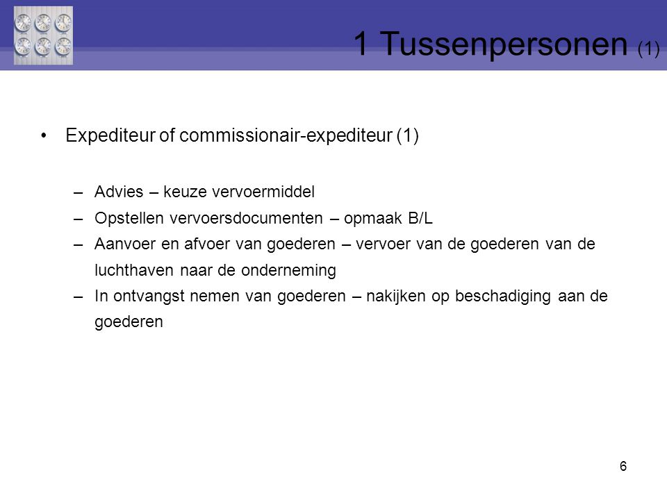 1 Tussenpersonen (1) Expediteur of commissionair-expediteur (1)
