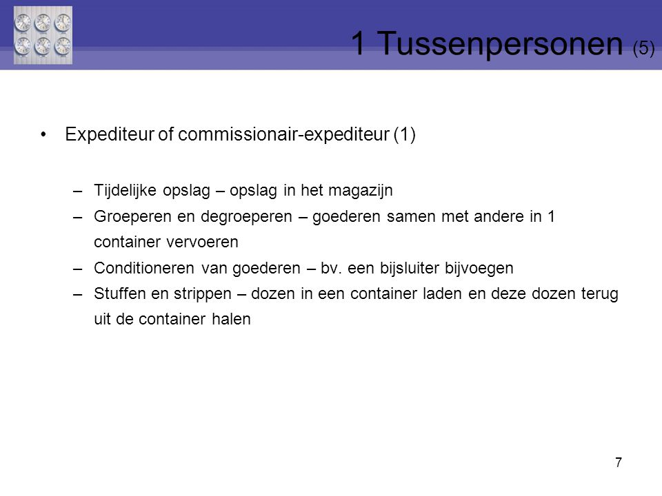 1 Tussenpersonen (5) Expediteur of commissionair-expediteur (1)