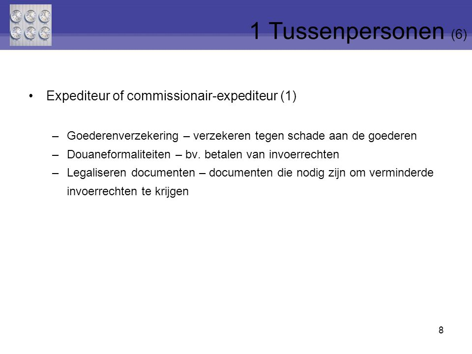 1 Tussenpersonen (6) Expediteur of commissionair-expediteur (1)