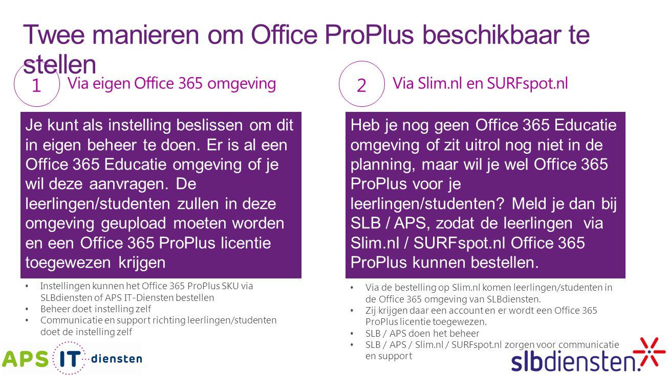 Twee manieren om Office ProPlus beschikbaar te stellen