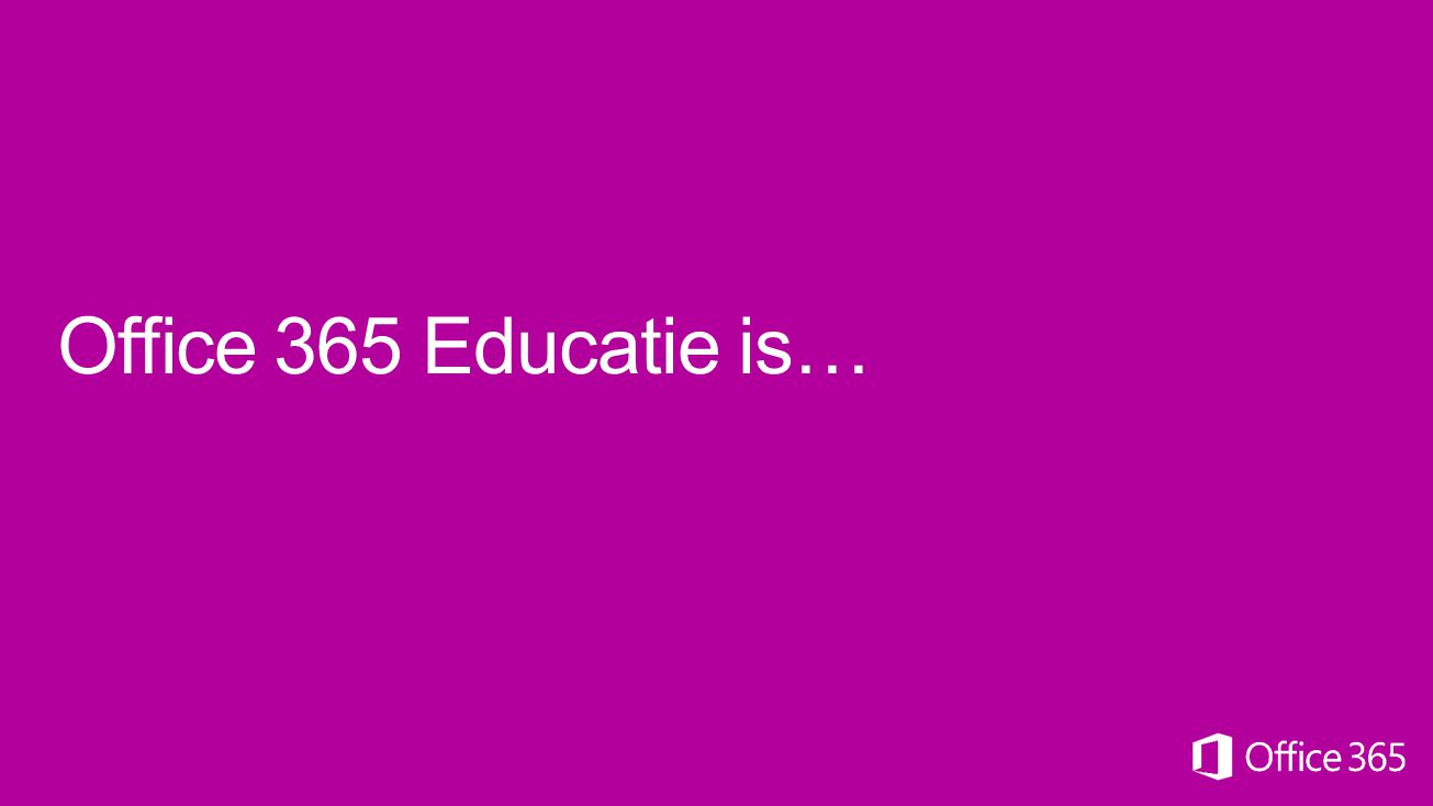 Office 365 Educatie is…